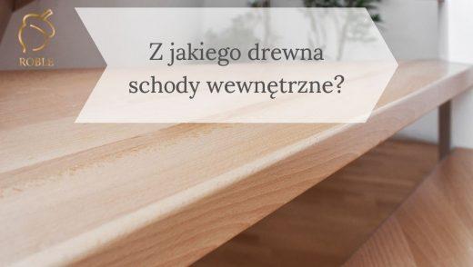 jakie drewno zastosować na schody