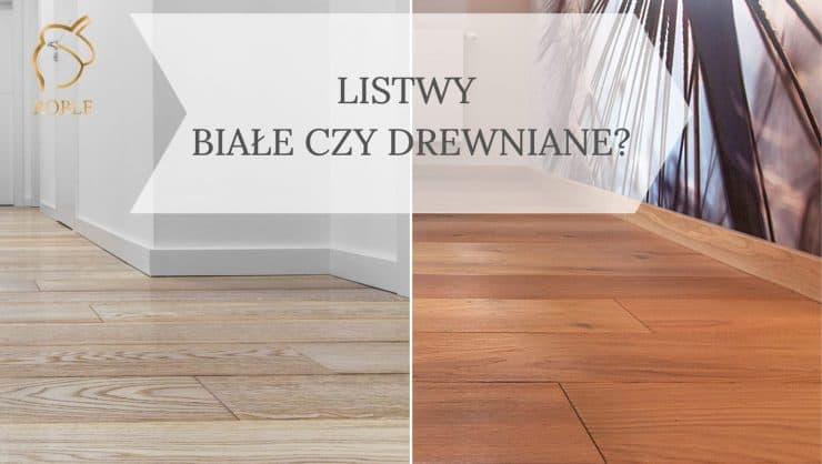 listwy białe czy drewniane